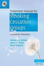 Treatment Manual for Smoking Cessation Groups  : A Guide for Therapists - Werner G. K. Stritzke