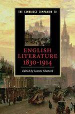 The Cambridge Companion to English Literature, 1830-1914 : Cambridge Companions to Literature (Paperback)