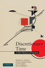Discretionary Time : A New Measure of Freedom - Robert E. Goodin