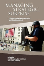 Managing Strategic Surprise : Lessons from Risk Management and Risk Assessment
