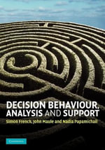 Decision Behaviour, Analysis and Support - Simon French