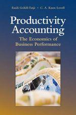 Productivity Accounting : The Economics of Business Performance - Emili Grifell-Tatje