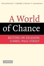 A World of Chance : Betting on Religion, Games, Wall Street - Reuven Brenner
