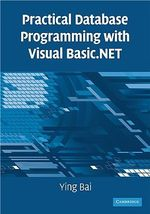 Practical Database Programming with Visual Basic.NET : Point/Counterpoint Series - Ying Bai