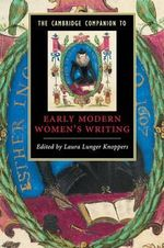 The Cambridge Companion to Early Modern Women's Writing : Cambridge Companions to Literature