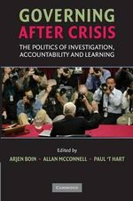 Governing After Crisis : The Politics of Investigation, Accountability and Learning