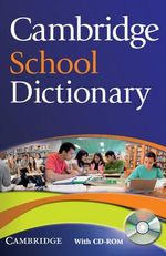 Cambridge School Dictionary [With CDROM]