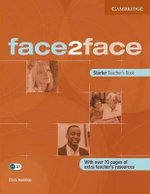 Face2face : Starter Teacher's Book : With Over 70 Pages of Extra Teacher's Resources - Chris Redston