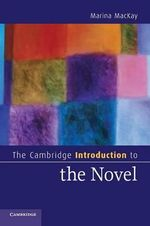 The Cambridge Introduction to the Novel : Cambridge Introductions to Literature - Marina MacKay