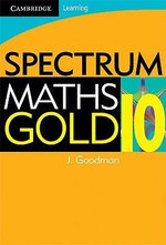 Spectrum Mathematics Gold Year 10 : Year 10 - Jennifer Goodman