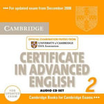 Cambridge Certificate in Advanced English 2 for Updated Exam Audio CDs (2): No. 2 : Official Examination Papers from University of Cambridge ESOL Examinations - Cambridge ESOL