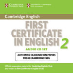 Cambridge First Certificate in English 2 for Updated Exam Audio CDs (2): No. 2 : Official Examination Papers from University of Cambridge ESOL Examinations - Cambridge ESOL