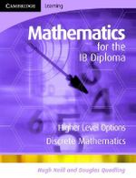 Mathematics for the IB Diploma Higher Level: Higher Level : Discrete Mathematics - Stan Dolan