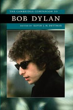 The Cambridge Companion to Bob Dylan - Kevin J H Dettmar