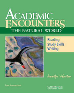 Academic Encounters : The Natural World : Reading, Study Skills, Writing : Low Intermediate - Jennifer Wharton