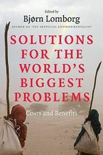 Solutions for the World's Biggest Problems : Costs and Benefits