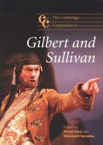 The Cambridge Companion to Gilbert and Sullivan : Cambridge Companions to Music