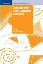Lessons from Good Language Learners : Cambridge Language Teaching Library