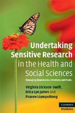 Undertaking Sensitive Research in the Health and Social Sciences : Managing Boundaries, Emotions and Risks - Virginia Dickson-Swift