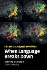 When Language Breaks Down : Analysing Discourse in Clinical Contexts - Elissa D. Asp