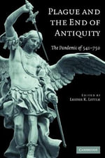 Plague and the End of Antiquity : The Pandemic of 541-750