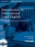 Introduction to International Legal English Student's Book with Audio CDs (2) : A Course for Classroom or Self-study Use - Amy Krois-Lindner