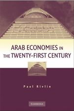 Arab Economies in the Twenty-first Century - Paul Rivlin