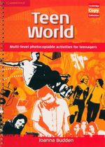 Teen World : Multi-Level Photocopiable Activities for Teenagers - Joanna Budden