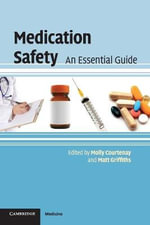 Medication Safety : An Essential Guide - Molly Courtenay