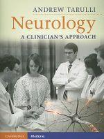 Neurology : A Clinician's Approach - Andrew Tarulli