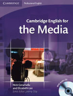 Cambridge English for the Media [With Audio CD-ROM] : Cambridge Professional English - Nick Ceramella