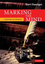 Marking the Mind  : A History of Memory - Kurt Danziger