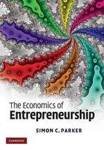 The Economics of Entrepreneurship - Simon C. Parker