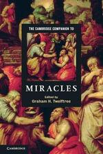 The Cambridge Companion to Miracles : Cambridge Companions to Religion
