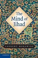 The Mind of Jihad - Laurent Murawiec
