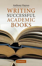 Writing Successful Academic Books - Anthony Haynes