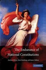 The Endurance of National Constitutions - Zachary Elkins