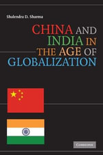 China and India in the Age of Globalization - Shalendra Sharma
