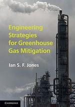 Engineering Strategies for Greenhouse Gas Mitigation - Ian S. F. Jones