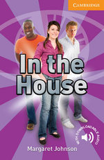 In the House : Cambridge English Readers : Level 4 - Margaret Johnson