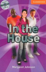 In the House : Cambridge English Readers :  Level 4 [Contains Audio CDs] - Margaret Johnson