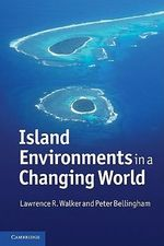 Island Environments in a Changing World - Lawrence R. Walker