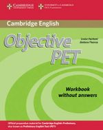 Objective PET Workbook without Answers : Student's Book Without Answers [With CDROM] - Louise Hashemi