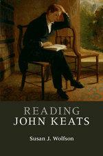 Reading John Keats : Cambridge Introductions to Literature (Paperback) - Susan J. Wolfson
