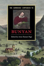 The Cambridge Companion to Bunyan : Cambridge Companions to Literature