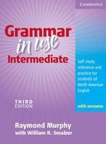 Grammar in Use Intermediate : Third Edition : Self-Study Reference and Practice for Students of American English  - Raymond Murphy