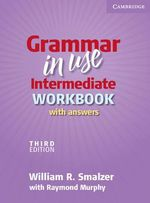 Grammar in Use Intermediate : Third Edition : Workbook With Answers - Raymond Murphy