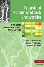 Transient Ischemic Attack and Stroke : Diagnosis, Investigation and Management - Sarah T. Pendlebury