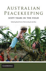 Australian Peacekeeping : Sixty Years in the Field