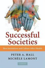 Successful Societies : How Institutions and Culture Affect Health